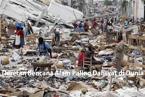 Deretan Bencana Alam Paling Dahsyat di Dunia