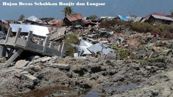 Hujan Deras Sebabkan Banjir dan Longsor