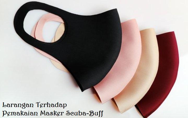 Larangan Terhadap Pemakaian Masker Scuba-Buff