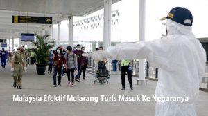 Malaysia Efektif Melarang Turis Masuk Ke Negaranya