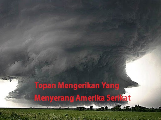 Topan Mengerikan Yang Menyerang Amerika Serikat