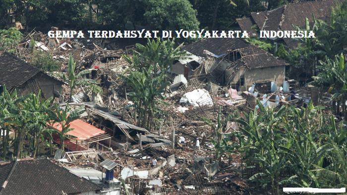 Gempa Terdahsyat Di Yogyakarta – Indonesia