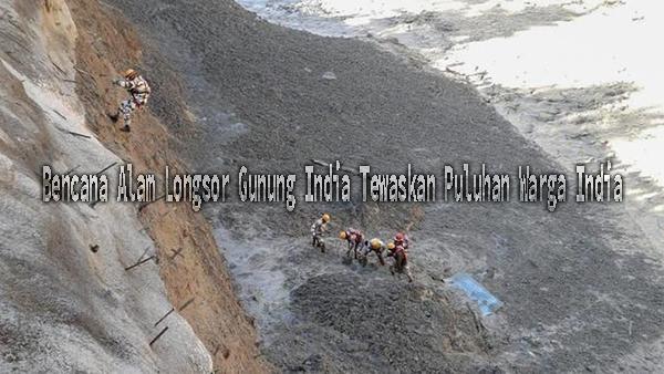 Bencana Alam Longsor Gunung India Tewaskan Puluhan Warga India