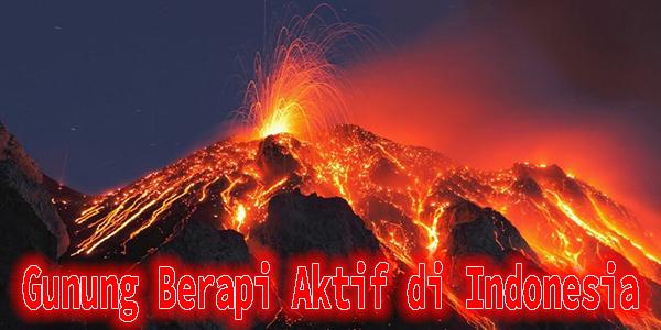 Gunung Berapi Aktif di Indonesia
