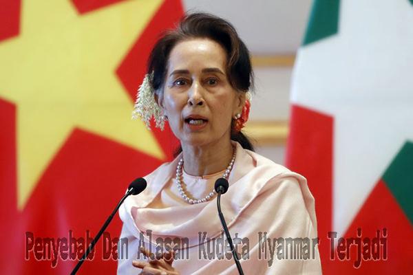 Penyebab Dan Alasan Kudeta Myanmar Terjadi Oleh Pihak Militer